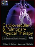 Cardiovascular and Pulmonary Physical Therapy : An Evidence-Based Approach, DeTurk, William E. and Cahalin, Lawrence P., 007159812X