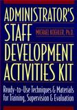 Administrator's Staff Development Activities Kit, Michael Koehler, 0136798128