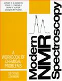 Modern NMR Spectroscopy : A Workbook of Chemical Problems, Sanders, Jeremy K. M. and Constable, Edwin C., 0198558120