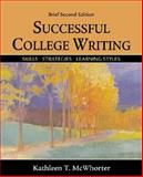 Successful College Writing Brief : Skills, Strategies, Learning Styles, McWhorter, Kathleen T., 0312398123