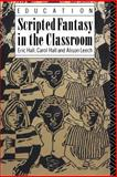 Scripted Fantasy in the Classroom, Eric Hall and Carol Hall, 0415048125