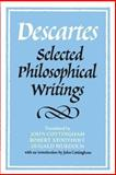 Descartes : Selected Philosophical Writings, Descartes, Ren&eacute, 0521358124