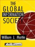 The Global Information Society, Martin, William J., 0566078120