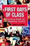 The First Days of Class : A Practical Guide for the Beginning Teacher, Wilke, Rebecca Lynn, 0761938125