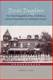 Dixie's Daughters : The United Daughters of the Confederacy and the Preservation of Confederate Culture, Cox, Karen L., 0813028124