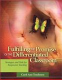 Fulfilling the Promise of the Differentiated Classroom : Strategies and Tools for Responsive Teaching, Tomlinson, Carol Ann, 0871208121