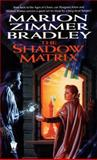 The Shadow Matrix, Marion Zimmer Bradley, 0886778123