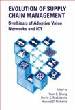 Evolution of Supply Chain Management : Symbiosis of Adaptive Value Networks and ICT, Chang, Yoon S., 1402078129