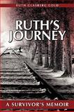 Ruth's Journey, Ruth Glasberg Gold, 1440148120