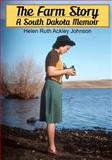 The Farm Story: A South Dakota Memoir, Helen Ruth Johnson, 146629812X