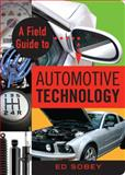 A Field Guide to Automotive Technology, Ed Sobey, 1556528124