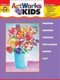 ArtWorks for Kids, Grades 1-6, Evan-Moor, 1557998124