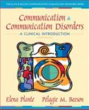 Communication and Communication Disorders : A Clinical Introduction, Plante, Elena M. and Beeson, Pelagie M., 0132658127