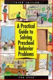 A Practical Guide to Solving Preschool Behavior Problems, Essa, Eva, 0827358121