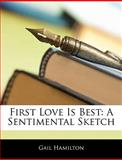First Love Is Best, Gail Hamilton, 1144058120