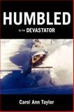 Humbled by the Devastator, Carol Taylor, 1934248126