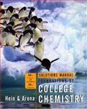 Solutions Manual to Accompany Foundations of College Chemistry, Hein, Morris and Arena, Susan, 0471468126