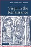 Virgil in the Renaissance, Wilson-Okamura, David Scott, 0521198127