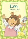 D W 's Library Card, Marc Brown, 0613718127