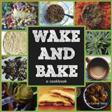 Wake and Bake, Corinne Tobias, 0615938124