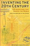 Inventing the 20th Century : 100 Inventions That Shaped the World, Van Dulken, Stephen, 0814788122