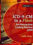 ICD-9-CM in a Flash : An Interactive Coding Review 2009, Shay, Julie, 1582558124