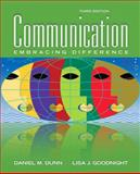 Communication : Embracing Difference, Dunn, Daniel M. and Goodnight, Lisa J., 0205688128