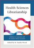 Health Sciences Librarianship, , 0810888122