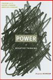 The Power of Negative Thinking : Cynicism and the History of Modern American Literature, Schreier, Benjamin, 0813928125