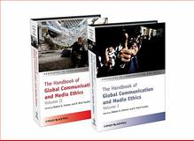 The Handbook of Global Communication and Media Ethics 9781405188128