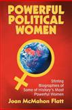 Powerful Political Women, Joan Mcmahon Flatt, 146206812X