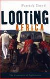 Looting Africa : The Economics of Exploitation, Bond, Patrick, 1842778129