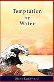 Temptation by Water, Diane Lockward, 1936138123