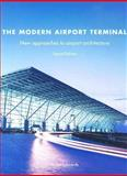 The Modern Airport Terminal : New Approaches to Airport Architecture, Edwards, Brian, 0415248124