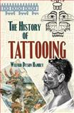 The History of Tattooing, Wilfrid Dyson Hambly, 0486468127