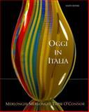 Oggi in Italia : A First Course in Italian, Merlonghi, Franca C. and Merlonghi, Ferdinando, 0618678123