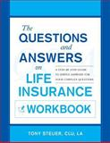 Questions and Answers on Life Insurance, Tony Steuer, 0984508120