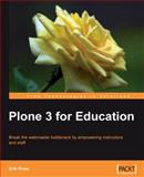 Plone 3. 0 for Education : Break the webmaster bottleneck by empowering instructors and Staff, Rose, Erik, 1847198120