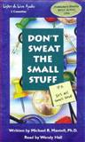 Don't Sweat the Small Stuff, Michael R. Mantell, 1885408129