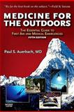 Medicine for the Outdoors : The Essential Guide to Emergency Medical Procedures and First Aid, Auerbach, Paul S., 0323068138