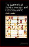 The Economics of Self-Employment and Entrepreneurship 9780521828130