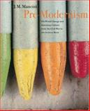 Pre-Modernism - Art-World Change and American Culture from the Civil War to the Armory Show, Mancini, J. M., 0691118132