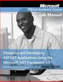 70-564 : Designing and Developing ASP. NET Applications Using the Microsoft . Net Framework 3. 5 Lab Manual, MOAC, 0470578130