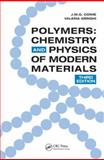 Polymers : Chemistry and Physics of Modern Materials, Arrighi, Valeria and Cowie, J. M. G., 0849398134