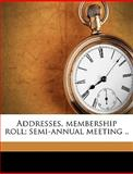 Addresses, Membership Roll; Semi-Annual Meeting, Hacken Bergen County h, 1149268131