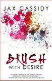 Brush with Desire, Jax Cassidy, 1492878138