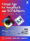 VisualAge Smalltalk and SOMobjects : Developing Distributed Object Applications with VisualAge Smalltalk and SOMobjects, Fang, Walter and Chu, Raymond, 0135708133