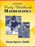 Early Childhood Mathematics, Sperry Smith, Susan, 0205308139