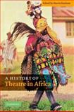 A History of Theatre in Africa, , 0521808138