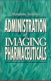 Administration of Imaging Pharmaceuticals, Tortorici, Marianne R., 0721648134